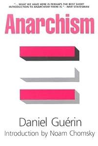 Anarchism - From Theory to Practice - Daniel Guérin, Mary Klopper, Noam Chomsky