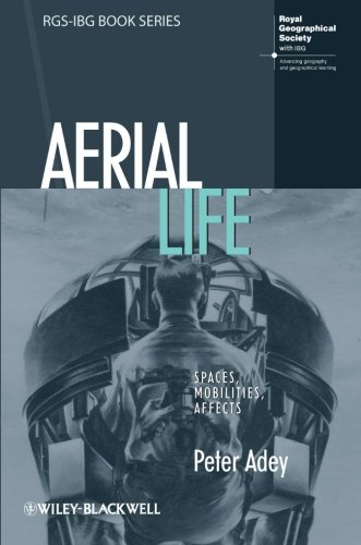 Aerial Life: Spaces, Mobilities, Affects (RGS-IBG Book Series)