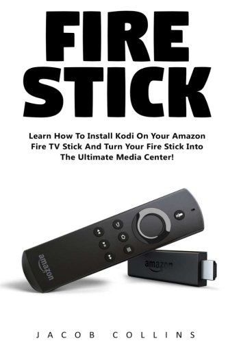 fire-stick-learn-how-to-install-kodi-on-your-amazon-fire-tv-stick-and-turn-your-fire-stick-into-the-