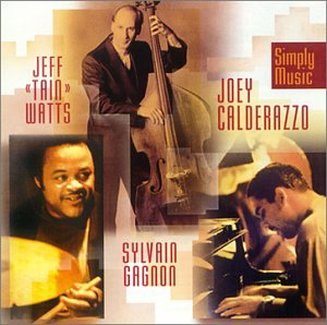 Simply Music by Joey Calderazzo, Jeff Watts and Sylvain Gagnon