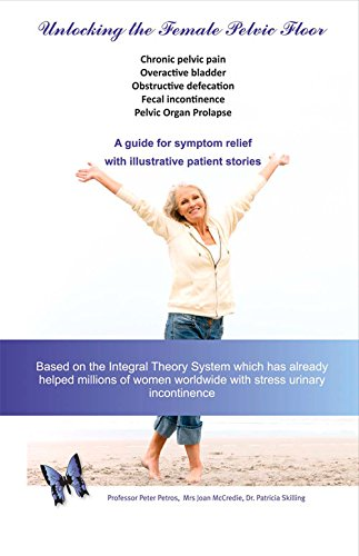 Unlocking the Female Pelvic Floor: A Guide for Symptom Relief with Illustrative Patient Stories