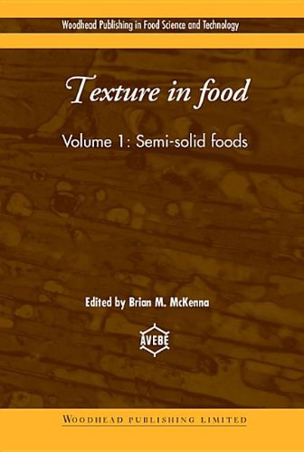 Texture In Food, Volume 1: Semi-Solid Foods (Woodhead Publishing Series In Food Science, Technology And Nutrition)