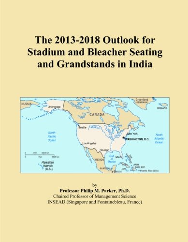 The 2013-2018 Outlook for Stadium and Bleacher Seating and Grandstands in India PDF