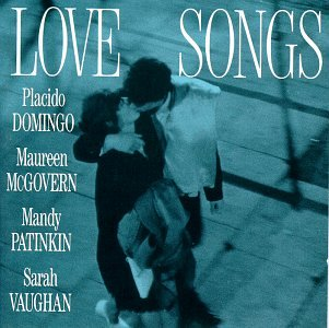 Love Songs, Domingo; Vaughan; Mcgovern; Patinkin