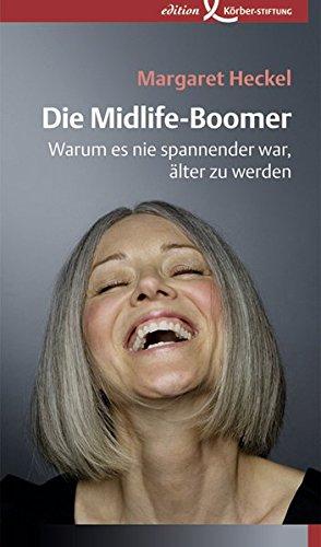 die-midlife-boomer-warum-es-nie-spannender-war-alter-zu-werden