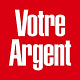 Votre Argent...