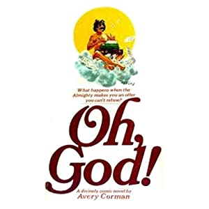 Oh, God!: A Novel | [Avery Corman]