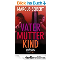 Vater, Mutter, Kind (Kindle Single)
