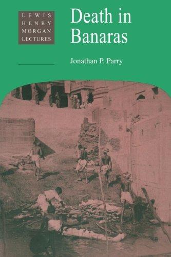 Death in Banaras (Lewis Henry Morgan Lectures)