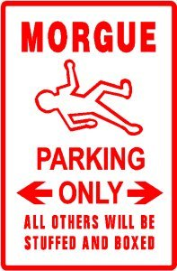 Amazon.com - MORGUE PARKING death body investigator sign - Decorative