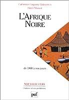 L'Afrique noire de 1800 à nos jours, 4e édition