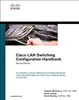Cisco LAN Switching Configuration Handbook (2nd Edition) (Networking Technology)