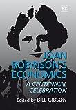 Joan Robinson's Economics: A Centennial Celebration