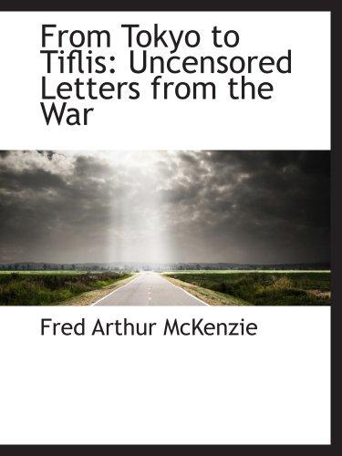 Desde Tokio a Tiflis: cartas sin censura de la guerra