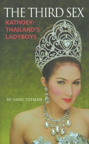 The Third Sex: Kathoey: Thailand's Ladyboys