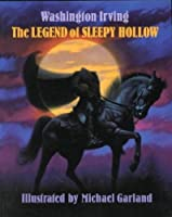 The Legend of Sleepy Hollow: Found Among the Papers of the Late Diedrich Knickerbocker