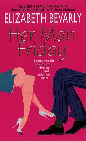 Her Man Friday (Avon Light Contemporary Romances), Elizabeth Bevarly
