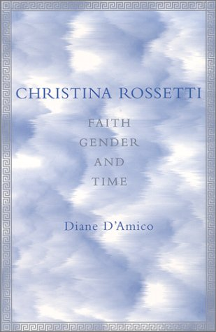 Christina Rossetti : Faith, Gender and Time
