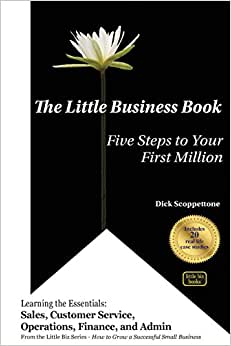 The Little Business Book: Five Steps To Your First Million (The Little Biz Series) (Volume 1)