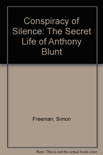 Conspiracy of Silence: The Secret Life of Anthony Blunt