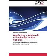 Álgebras y módulos de convolución de tipo Sobolev: Transformada de Laplace e integro-derivación fraccionaria