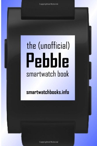 the-unofficial-pebble-smartwatch-book