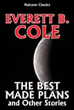 img - for The Best Made Plans and Other Science Fiction Stories by Everett B. Cole (Halcyon Classics) book / textbook / text book