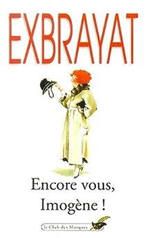 Encore vous, Imogène ! par Exbrayat