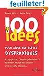 100 id�es pour aider les �l�ves dyspr...