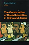 img - for The Construction of Racial Identities in China and Japan book / textbook / text book