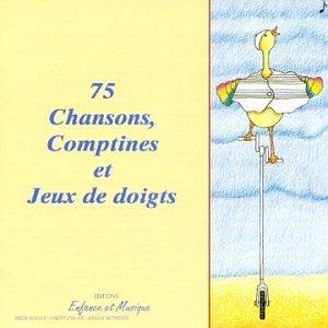 75 Chansons, comptines et jeux de doigts