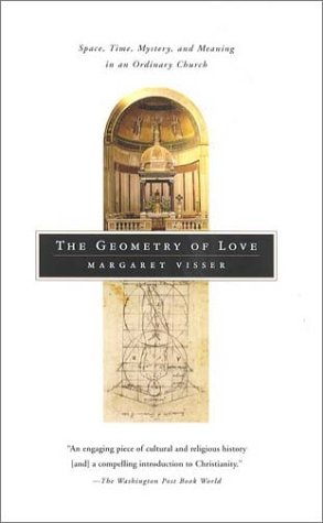 The Geometry of Love: Space, Time, Mystery, and Meaning...
