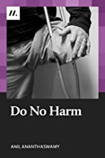 Do No Harm: The People Who Amputate Their Perfectly Healthy Limbs, And The Doctors Who Help Them (Kindle Singles)