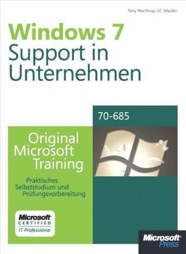 Tony Northrup - Microsoft Windows 7 - Support in Unternehmen - Original Microsoft Training für Examen 70-685: Praktisches Selbststudium und Prüfungsvorbereitung