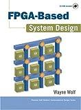FPGA-based system design /