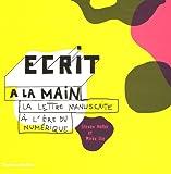 echange, troc Steven Heller, Mirko Ilic - Ecrit à la main : La lettre manuscrite à l'ère du numérique