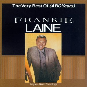 Frankie Laine - The Very Best Of (Abc Years) - Zortam Music