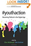 #youthaction: Becoming Political in the Digital Age (Adolescence and Education)