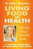 Dr. Gillian Mckeith's Living Foods for Health