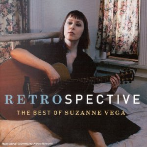 Suzanne Vega - Collection Best Of : Retrospective : The Best Of Suzanne Vega - Zortam Music