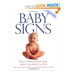 Baby Signs: How to Talk with Your Baby Before Your Baby Can Talk, New Edition