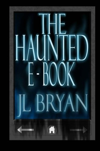 The Haunted E-book (Paperback) by J. L. Bryan