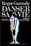 echange, troc Roger Garaudy, Maurice Béjart - Danser sa vie