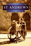 St. Andrews in Old Photographs (Scotland in Old Photographs) Raymond Lamont-Brown