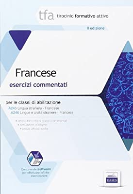 5 TFA. Francese. Esercizi commentati per le classi A245 e A246. Con software di simulazione