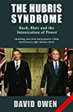 Book cover for The Hubris Syndrome: Bush, Blair & the Intoxication of Power