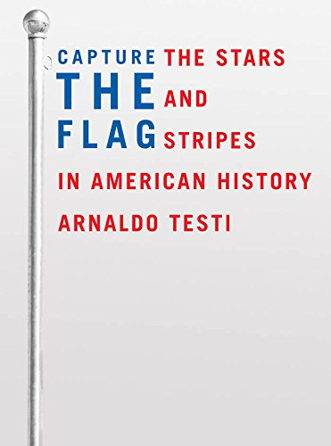 Capture the Flag: The Stars and Stripes in American History