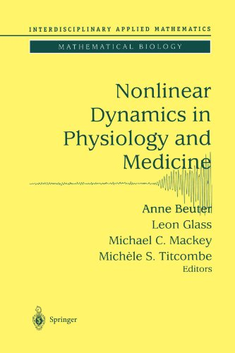 Nonlinear Dynamics in Physiology and Medicine (Interdisciplinary Applied Mathematics)