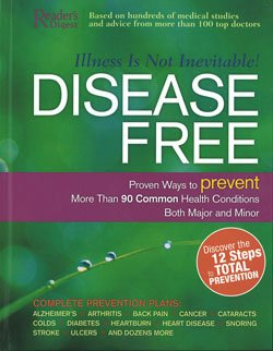 Disease Free: Proven Ways to Prevent More Than 90 Common Health Conditions Both Major and Minor, Reader's Digest Association