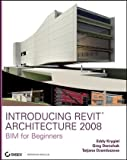 Introducing Revit Architecture 2008    (Sybex)